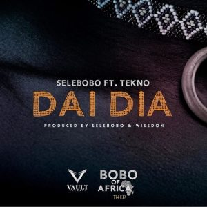 Selebobo ft Tekno - Dai Dai Mp3