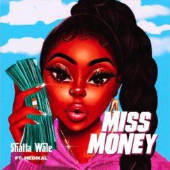 Shatta Wale ft Medikal Miss Money Mp3
