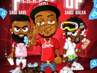 Dizzy ft Sada Baby, Sauce Walker Fuck It Up Mp3
