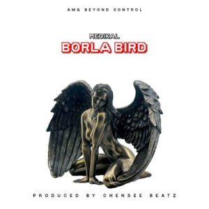 Medikal Borla Bird Mp3