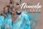 Nomcebo Zikode ft Master KG Xola Moya Wam Mp3
