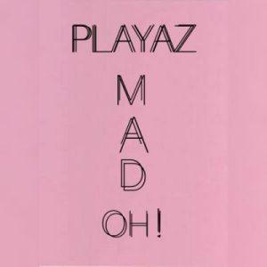 Playaz ft Zlatan Mad Oh remix