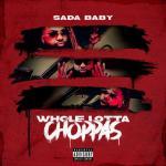 Sada Baby Whole Lotta Choppas Mp3