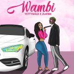 Yetty Gold ft Zlatan Wambi Mp3