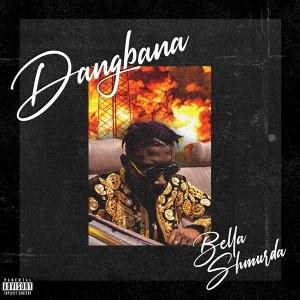 Bella Shmurda - Dangbana Mp3