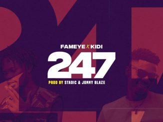 Fameye ft KiDi 247 Mp3