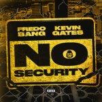 Fredo Bang ft Kevin Gates No Security Mp3