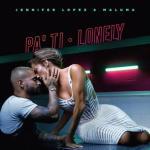 Jennifer Lopez ft Maluma Pa Ti + Lonely Mp3