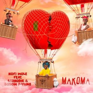 Kofi Mole ft Sarkodie, Bosom P-Yung - Makoma Mp3