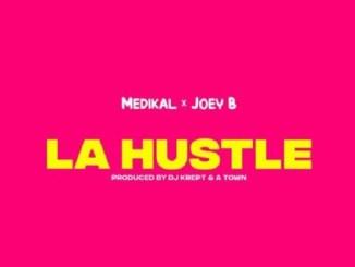Medikal ft Joey B La Hustle Mp3