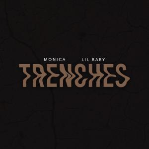 Monica ft Lil Baby Trenches Mp3