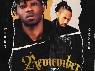 JeriQ ft. Phyno - Remember Mp3