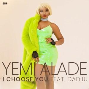 Yemi Alade ft. Dadju - I Choose You Mp3