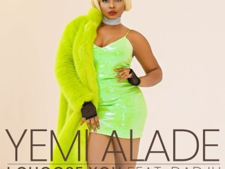Yemi Alade ft. Dadju - I Choose You Mp3