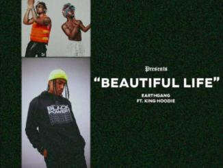EarthGang ft. King Hoodie - Beautiful Life