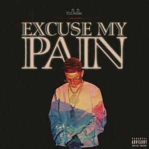 J.I - Excuse My Pain Mp3 download
