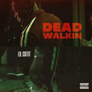 Lil Gotit - Dead Walkin