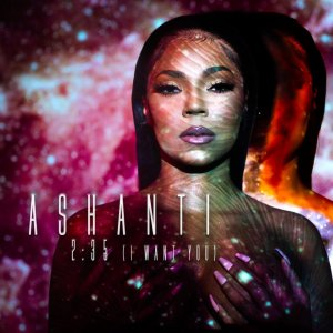Ashanti - 235 (2:35 I want you)