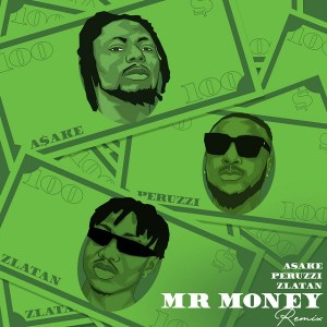 Asake ft. Zlatan, Peruzzi - Mr Money Remix