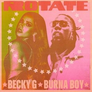 Becky G ft. Burna Boy - Rotate