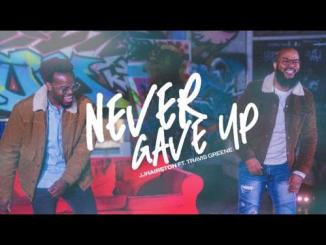JJ Harrison ft. Travis Greene - Never Gave Up