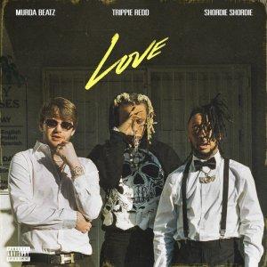 Shordie Shordi ft. Murda Beatz, Trippie Redd Love