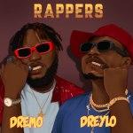 Dreylo ft Dremo - Rappers
