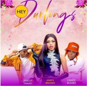 James Brown ft. Candy Bleakz, Zealot Fanati - Hey Durlings