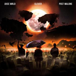 Juice WRLD ft Post malone, Clever - Life's A Mess II