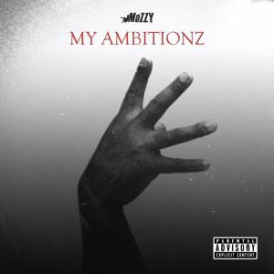 Mozzy - My Ambitionz