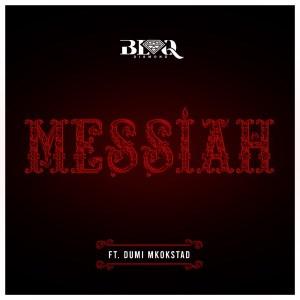 Blaq Diamond ft. Dumi  Mkokstad - Messiah