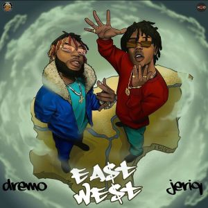 JeriQ ft. Dremo - East And West