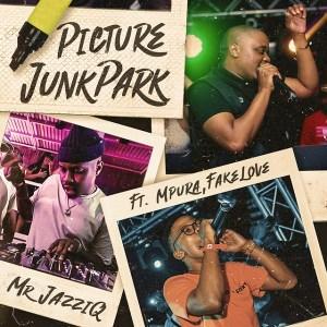 Mr JazziQ ft. Mpura, Fakelove - Picture JunkPark