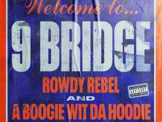 A Boogie Wit da Hoodie ft Rowdy Rebel - 9 Bridge