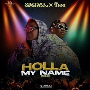 Victor Morgan ft. Teni - Holla My Named