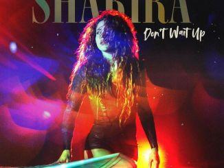 Shakira - Don' Wait Up