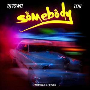 DJ Towii ft Teni - Somebody