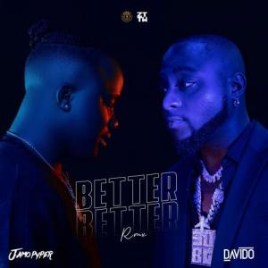 Jamopyper ft. Davido - Better Better remix