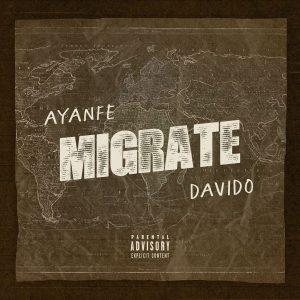 Ayanfe ft Davido - Migrate