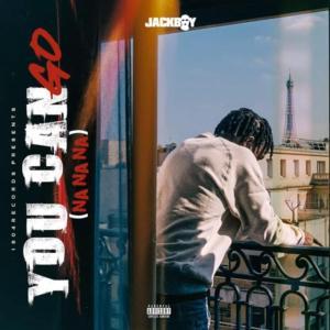 Jackboy - You Can Go (Na Na Na)