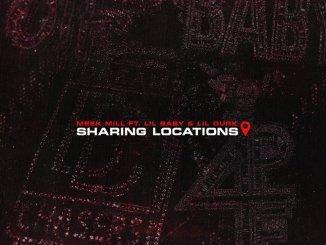Meek Mill ft Lil Durk, Lil baby - Sharing Location