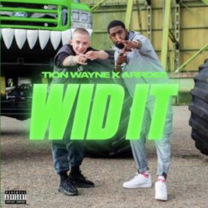 Tion Wayne ft ArrDee - Wid It