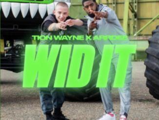 Tion Wayne ft. ArrDee - Wid It
