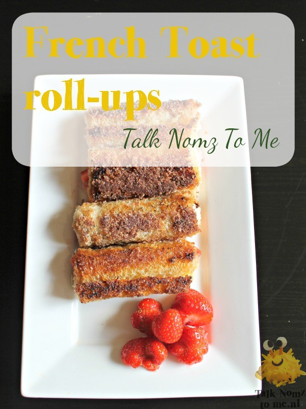 French Toast Roll Up | TalkNomzToMe.nl