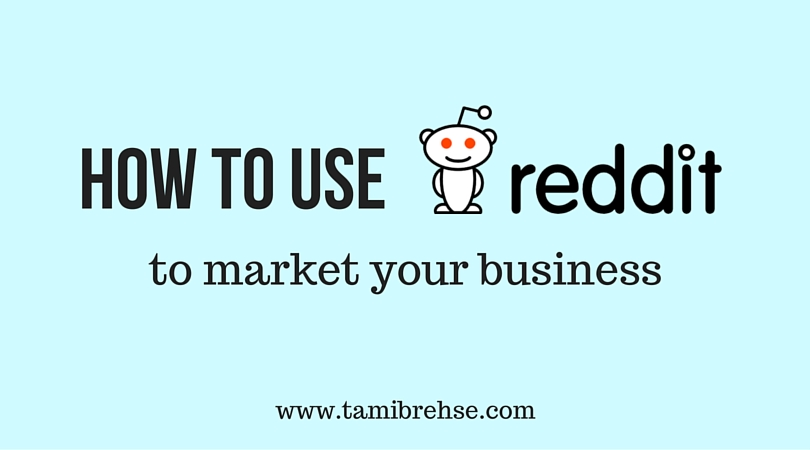 9 Ways to Harness the Magical Powers of Reddit | Tami Brehse