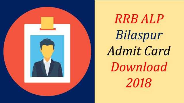 RRB Bilaspur ALP Admit card 2018