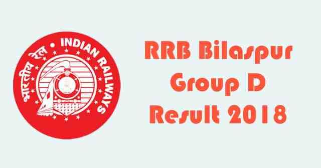 RRB Bilaspur Group D Result 2018