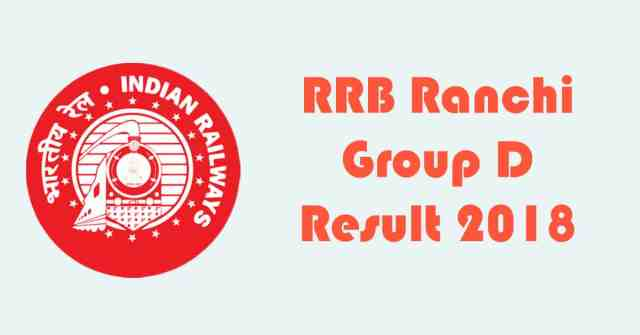 RRB Ranchi Group D Result 2018