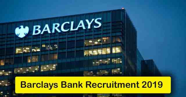Barclays Bank Recruitment 2019