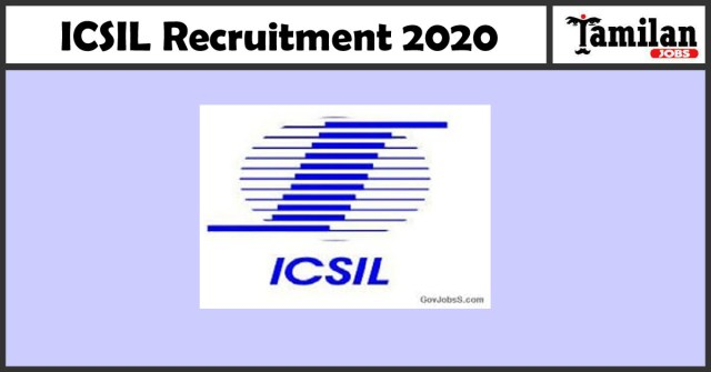ICSIL Recruitment 2019